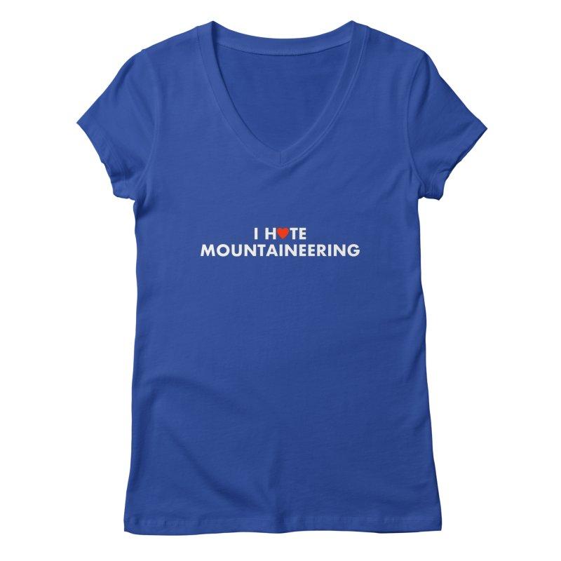 I Hate (Love) Mountaineering Women's Regular V-Neck by Semi-Rad's Artist Shop