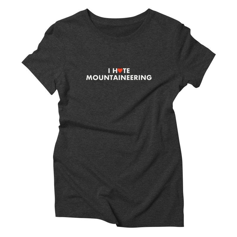 I Hate (Love) Mountaineering Women's Triblend T-Shirt by Semi-Rad's Artist Shop