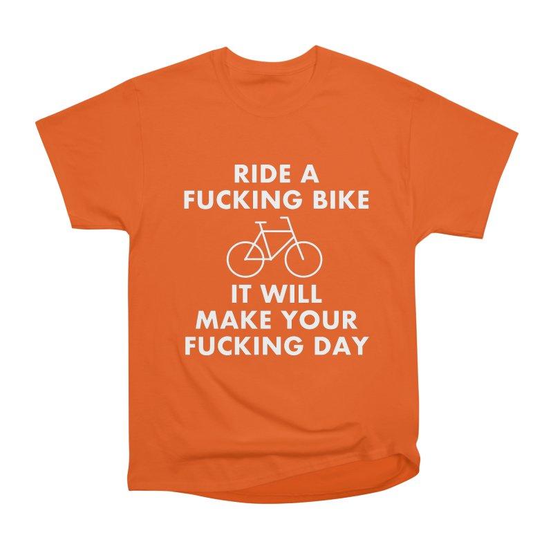 Ride A Fucking Bike It Will Make Your Fucking Day Men's Heavyweight T-Shirt by Semi-Rad's Artist Shop