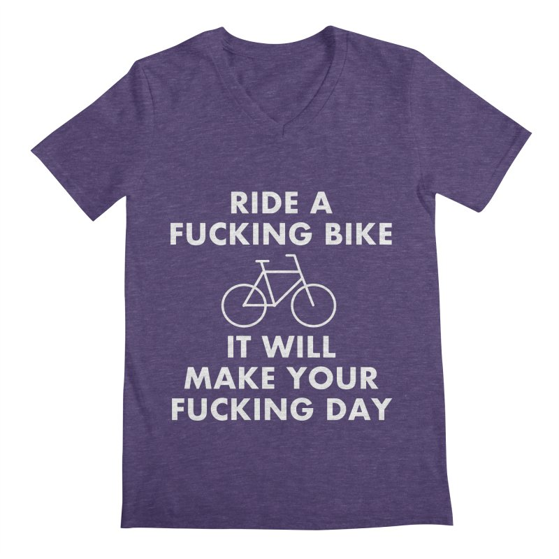 Ride A Fucking Bike It Will Make Your Fucking Day Men's V-Neck by Semi-Rad's Artist Shop