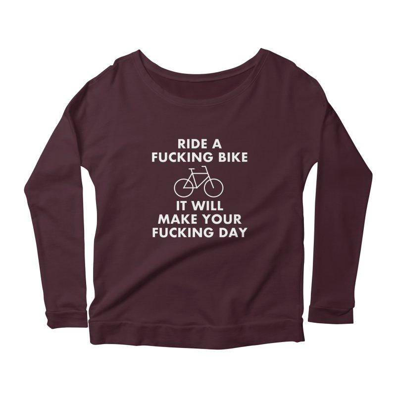 Ride A Fucking Bike It Will Make Your Fucking Day Women's Scoop Neck Longsleeve T-Shirt by Semi-Rad's Artist Shop