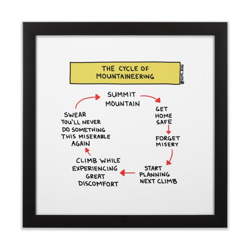 The Cycle Of Mountaineering Home Framed Fine Art Print by Semi-Rad's Artist Shop