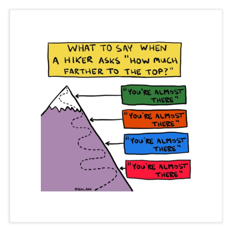 How Much Farther To The Top? Home Fine Art Print by Semi-Rad's Artist Shop