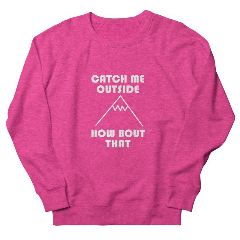 Catch Me Outside How Bout That (White) Men's Sweatshirt by Semi-Rad's Artist Shop