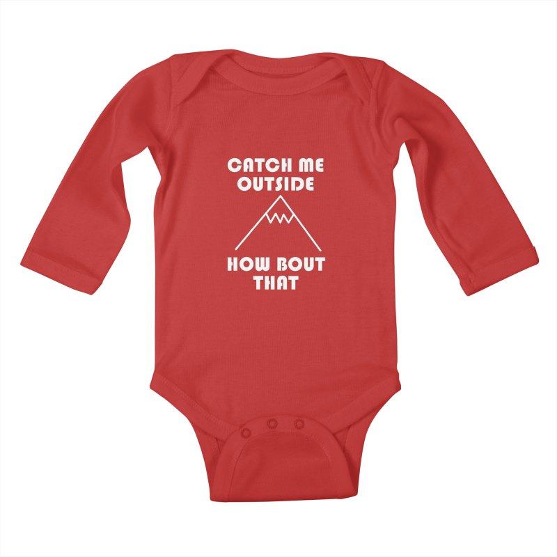 Catch Me Outside How Bout That (White) Kids Baby Longsleeve Bodysuit by Semi-Rad's Artist Shop