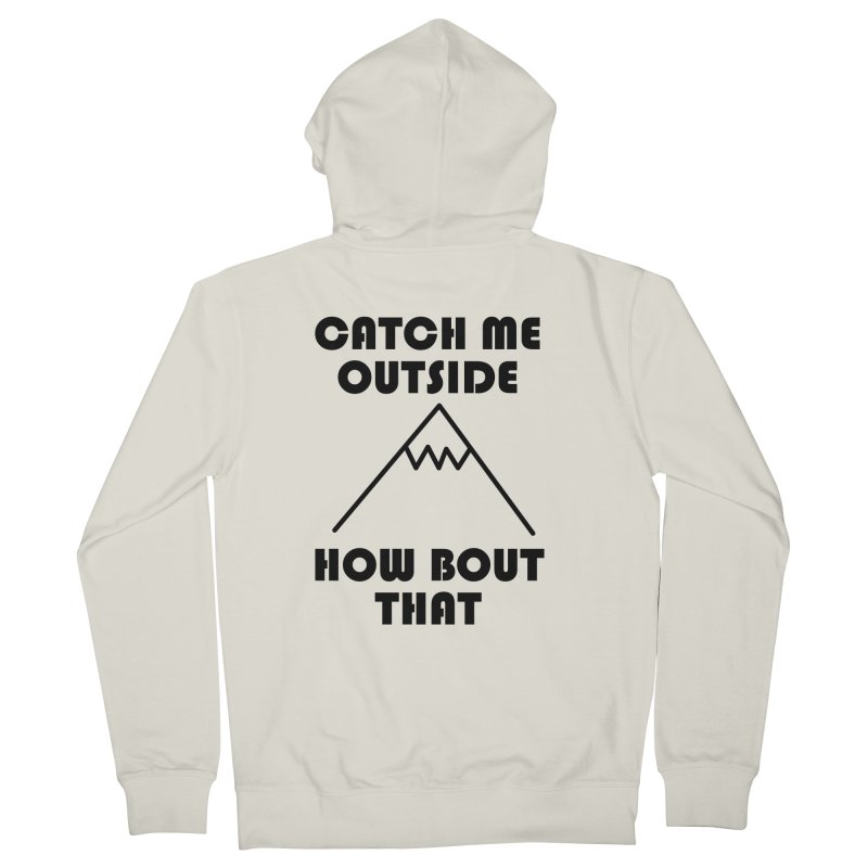 Catch Me Outside How Bout That (Black) Women's Zip-Up Hoody by Semi-Rad's Artist Shop