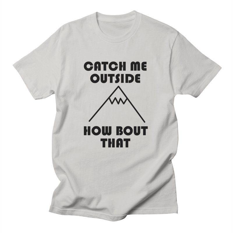 Catch Me Outside How Bout That (Black) Men's T-Shirt by Semi-Rad's Artist Shop