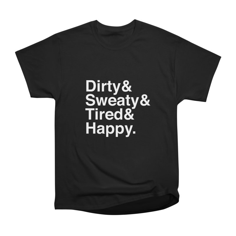 Dirty and Sweaty and Tired and Happy in Men's Heavyweight T-Shirt Black by Semi-Rad's Artist Shop
