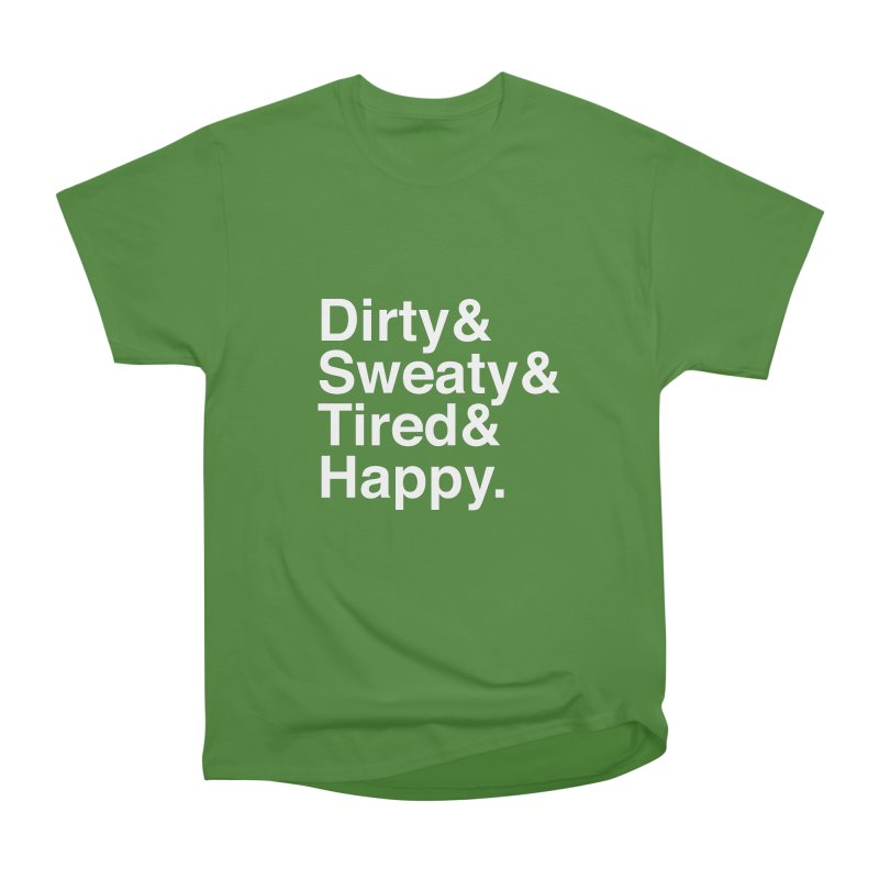Dirty and Sweaty and Tired and Happy Women's Classic Unisex T-Shirt by Semi-Rad's Artist Shop