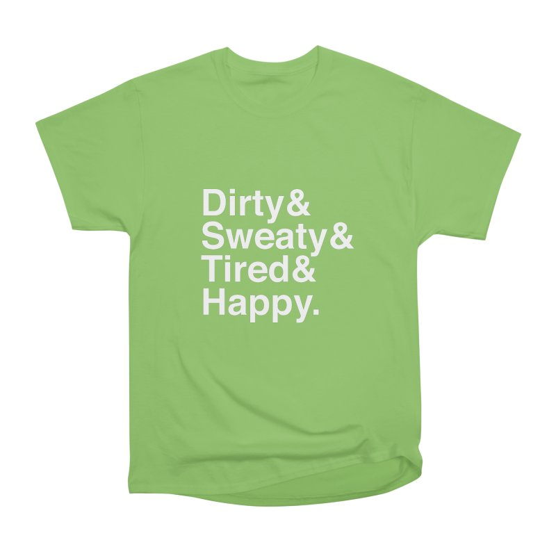 Dirty and Sweaty and Tired and Happy Women's Heavyweight Unisex T-Shirt by Semi-Rad's Artist Shop