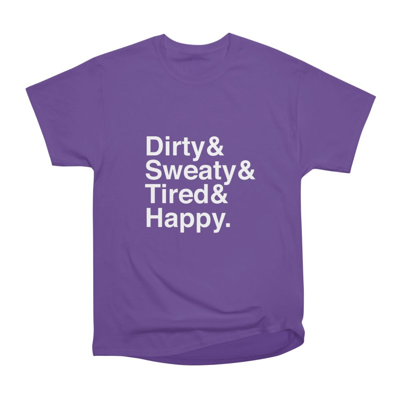 Dirty and Sweaty and Tired and Happy Men's Heavyweight T-Shirt by Semi-Rad's Artist Shop