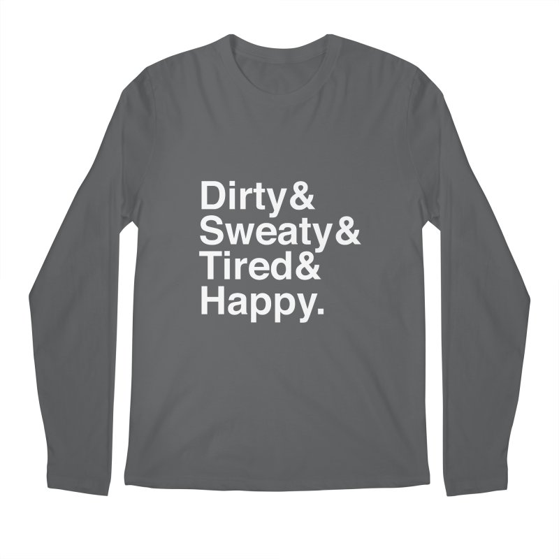 Dirty and Sweaty and Tired and Happy Men's Regular Longsleeve T-Shirt by Semi-Rad's Artist Shop