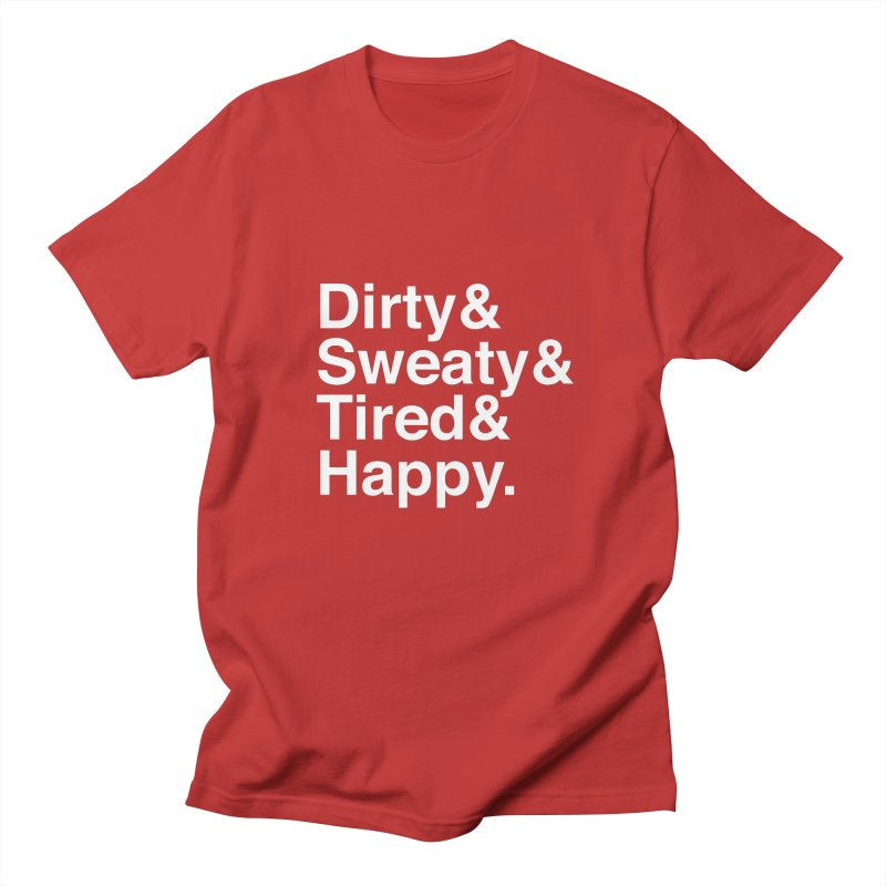 Dirty and Sweaty and Tired and Happy Men's T-Shirt by Semi-Rad's Artist Shop