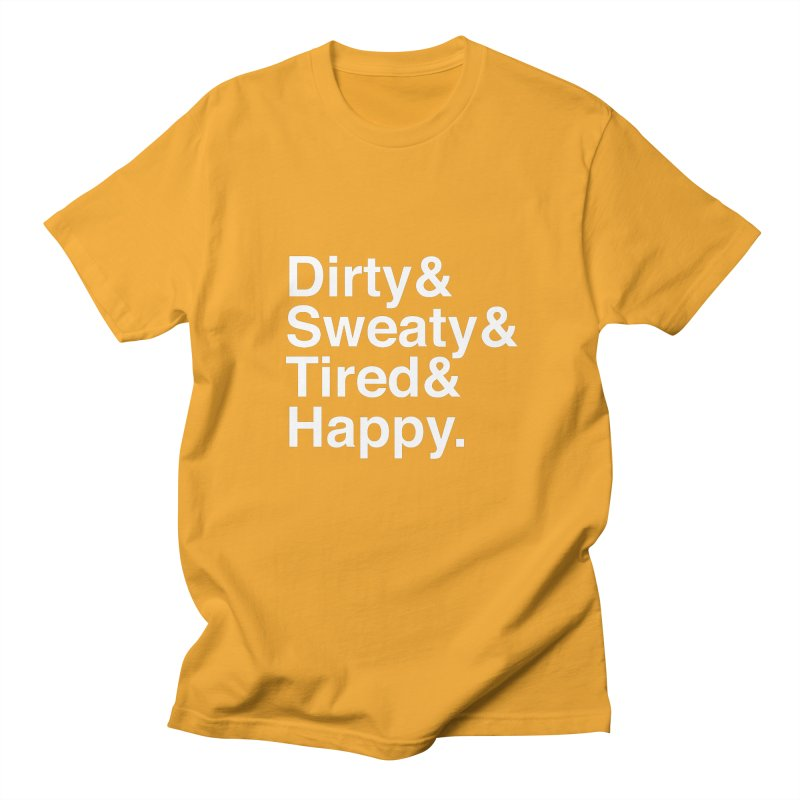 Dirty and Sweaty and Tired and Happy Women's Regular Unisex T-Shirt by Semi-Rad's Artist Shop
