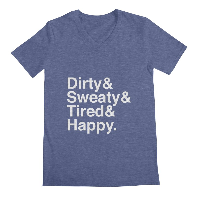 Dirty and Sweaty and Tired and Happy Men's V-Neck by Semi-Rad's Artist Shop