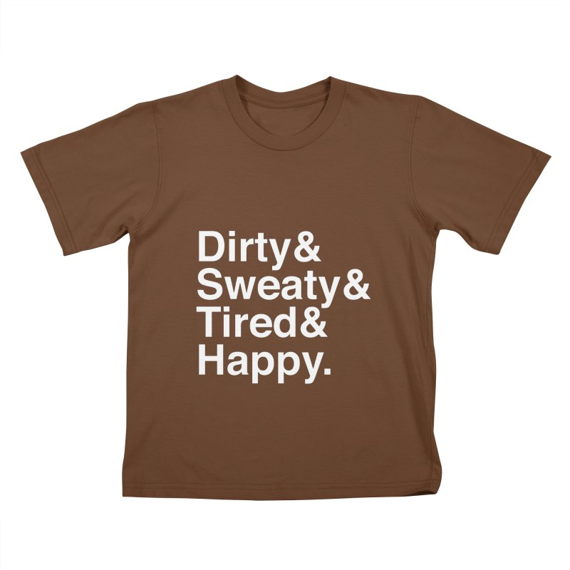 Dirty and Sweaty and Tired and Happy Kids T-Shirt by Semi-Rad's Artist Shop