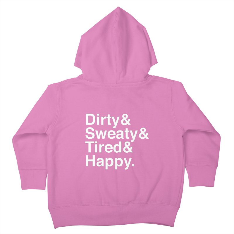 Dirty and Sweaty and Tired and Happy Kids Toddler Zip-Up Hoody by Semi-Rad's Artist Shop
