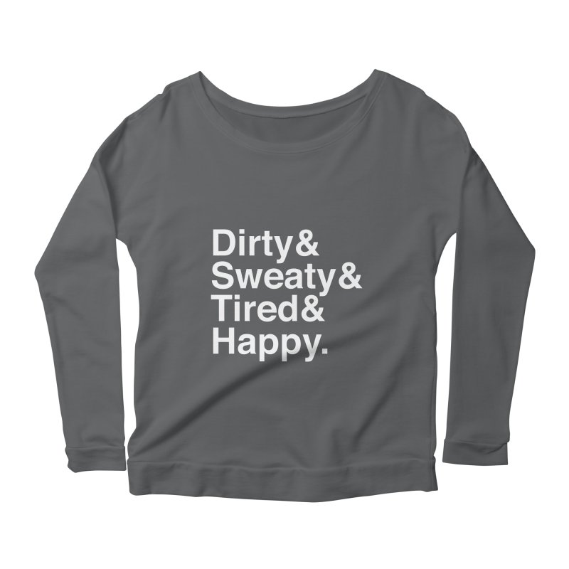 Dirty and Sweaty and Tired and Happy Women's Scoop Neck Longsleeve T-Shirt by Semi-Rad's Artist Shop