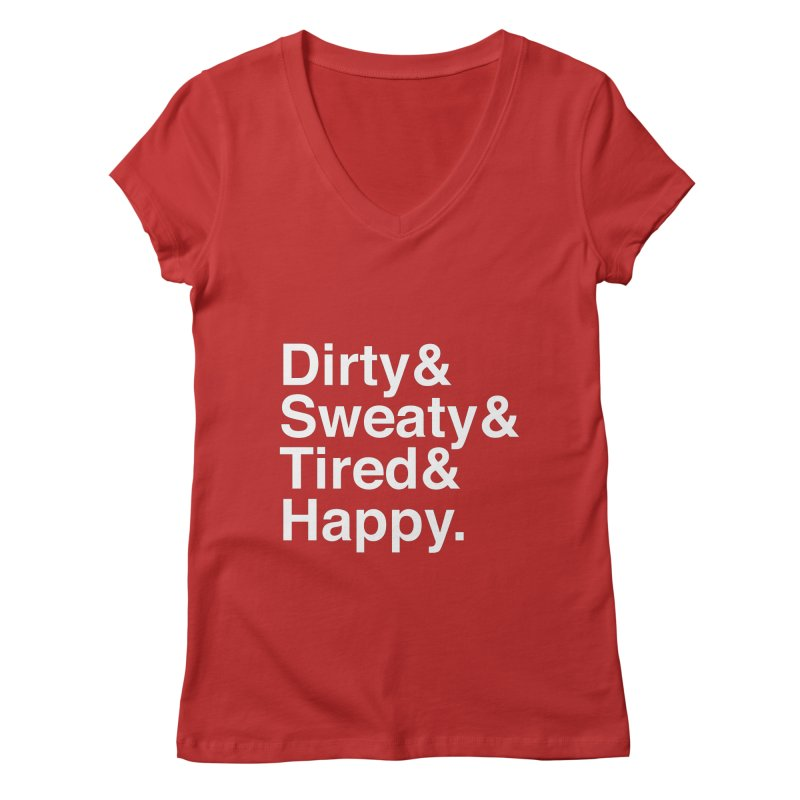 Dirty and Sweaty and Tired and Happy Women's V-Neck by Semi-Rad's Artist Shop