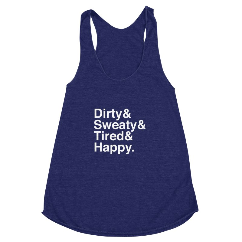 Dirty and Sweaty and Tired and Happy Women's Racerback Triblend Tank by Semi-Rad's Artist Shop