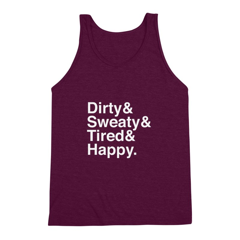 Dirty and Sweaty and Tired and Happy Men's Triblend Tank by Semi-Rad's Artist Shop