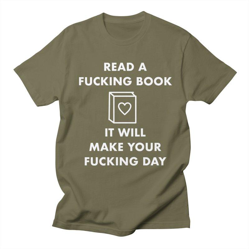 Read A Fucking Book It Will Make Your Fucking Day Women's Regular Unisex T-Shirt by Semi-Rad's Artist Shop