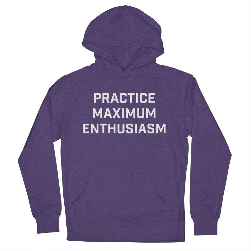 practice maximum enthusiasm Women's Pullover Hoody by Semi-Rad's Artist Shop