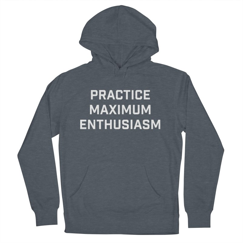 practice maximum enthusiasm Men's Pullover Hoody by Semi-Rad's Artist Shop