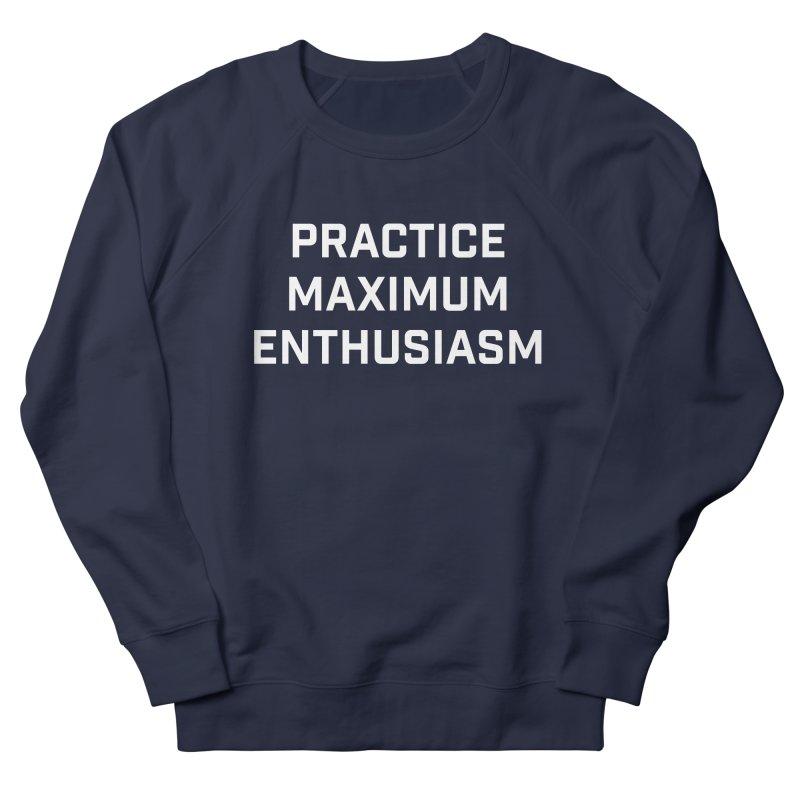 practice maximum enthusiasm Women's French Terry Sweatshirt by Semi-Rad's Artist Shop