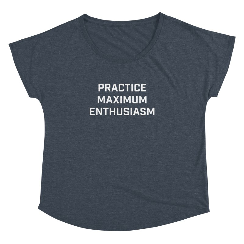 practice maximum enthusiasm Women's Dolman Scoop Neck by Semi-Rad's Artist Shop