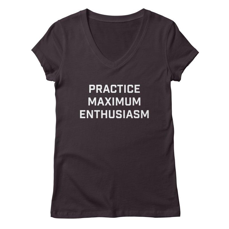 practice maximum enthusiasm Women's V-Neck by Semi-Rad's Artist Shop