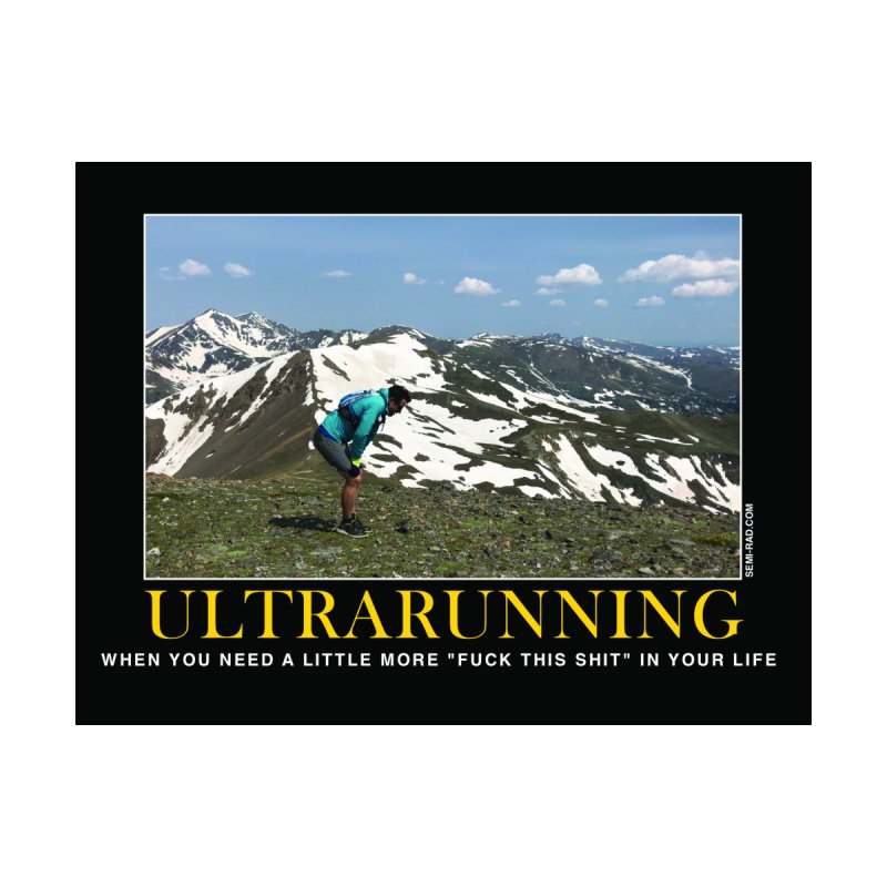 Ultrarunning Poster: F*#% This Shit by Semi-Rad's Artist Shop