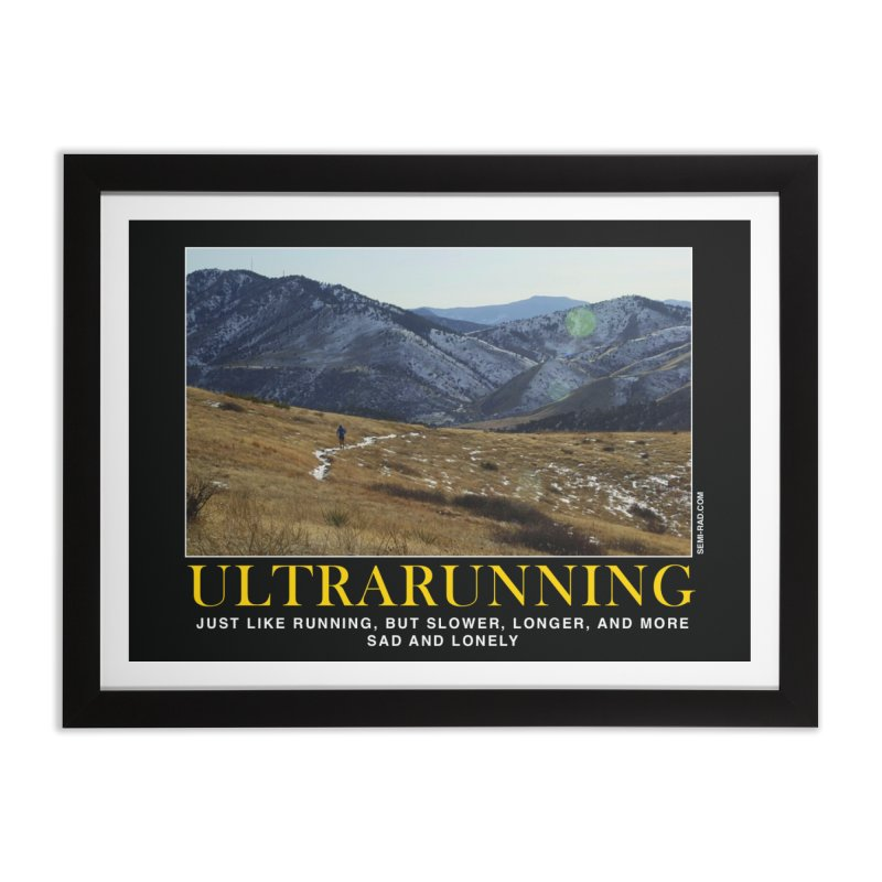 Ultrarunning Poster: Just Like Running But More Sad And Lonely Home Framed Fine Art Print by Semi-Rad's Artist Shop