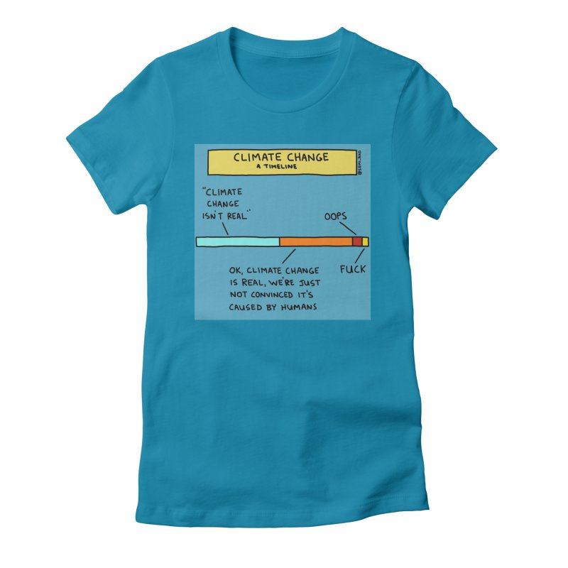 Climate Change: A Timeline Women's Fitted T-Shirt by Semi-Rad's Artist Shop