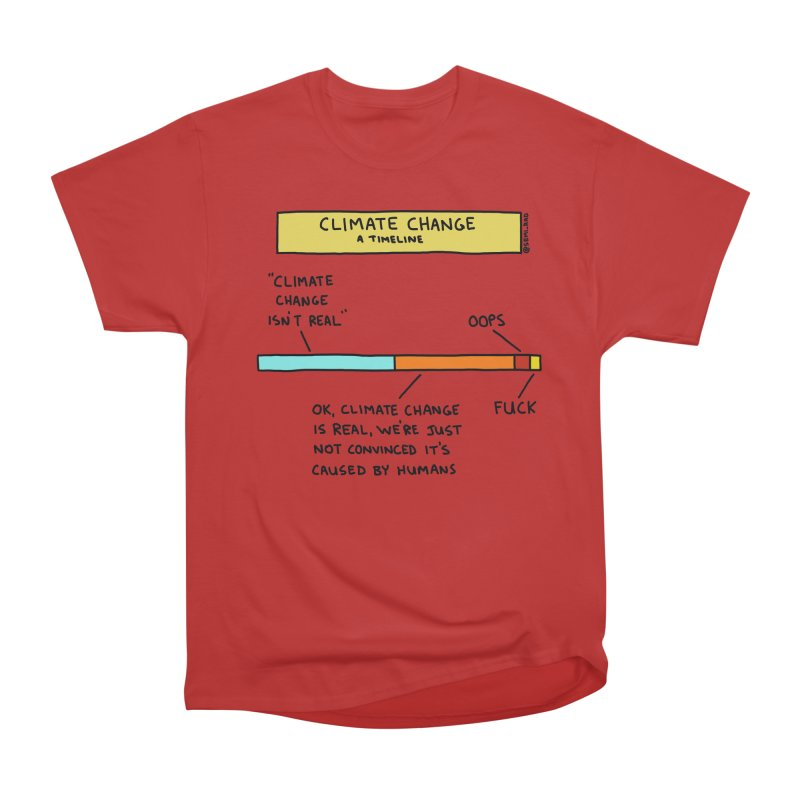 Climate Change: A Timeline Women's Heavyweight Unisex T-Shirt by Semi-Rad's Artist Shop