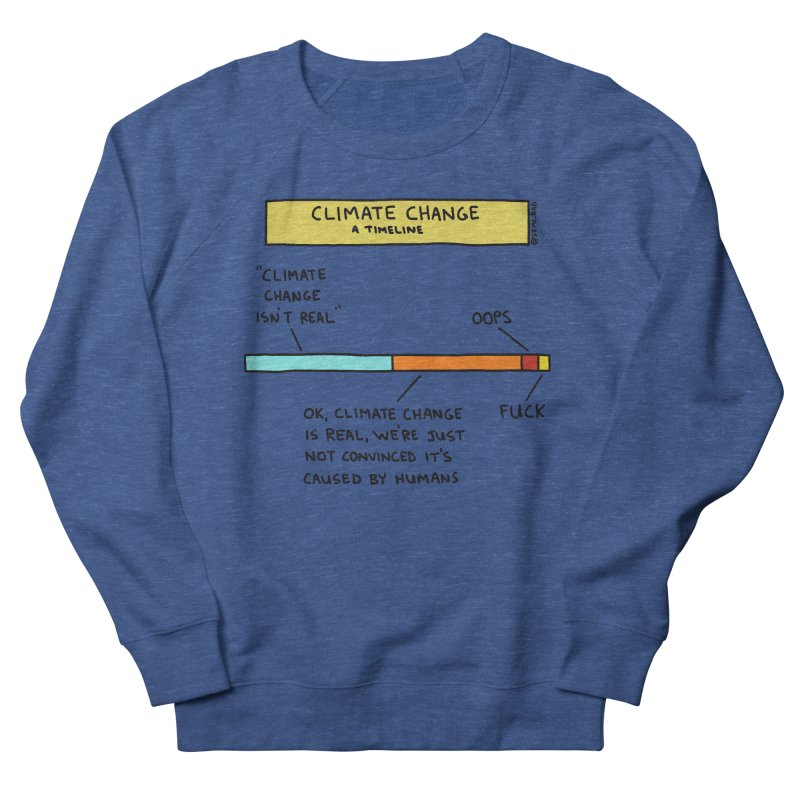 Climate Change: A Timeline Women's French Terry Sweatshirt by Semi-Rad's Artist Shop