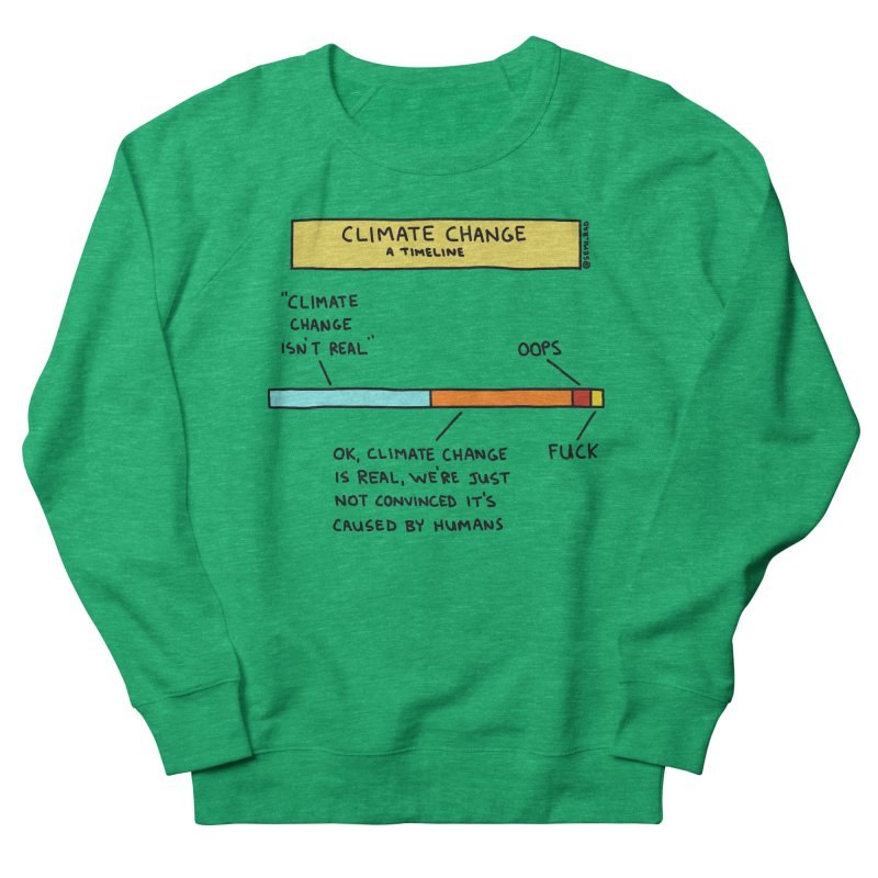 Climate Change: A Timeline Men's French Terry Sweatshirt by Semi-Rad's Artist Shop
