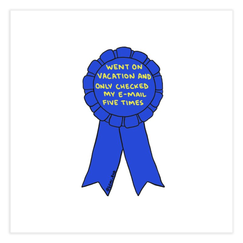 Vacation E-mail Award Home Fine Art Print by Semi-Rad's Artist Shop