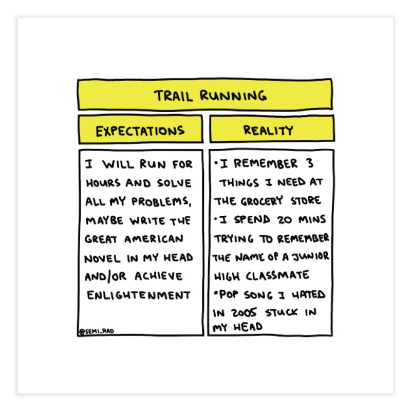 Trail Running: Expectations Vs. Reality Home Fine Art Print by Semi-Rad's Artist Shop