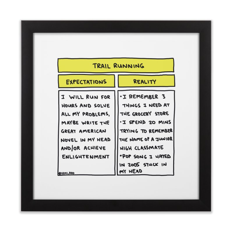 Trail Running: Expectations Vs. Reality Home Framed Fine Art Print by Semi-Rad's Artist Shop