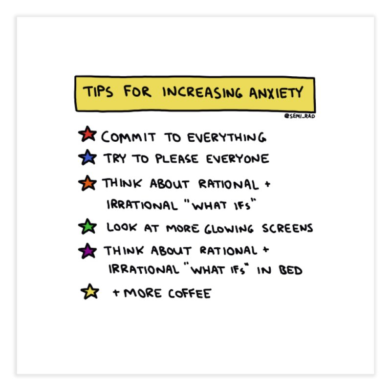 Tips For Increasing Anxiety Home Fine Art Print by Semi-Rad's Artist Shop