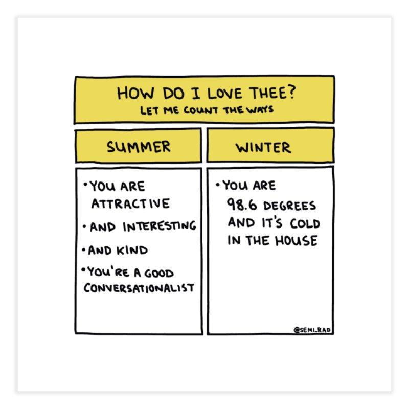 How Do I Love Thee? Summer Vs. Winter Home Fine Art Print by Semi-Rad's Artist Shop