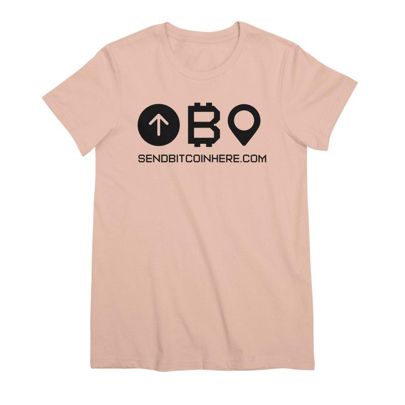 Send Bitcoin Here™ Women's Premium T-Shirt by Send Bitcoin Here™