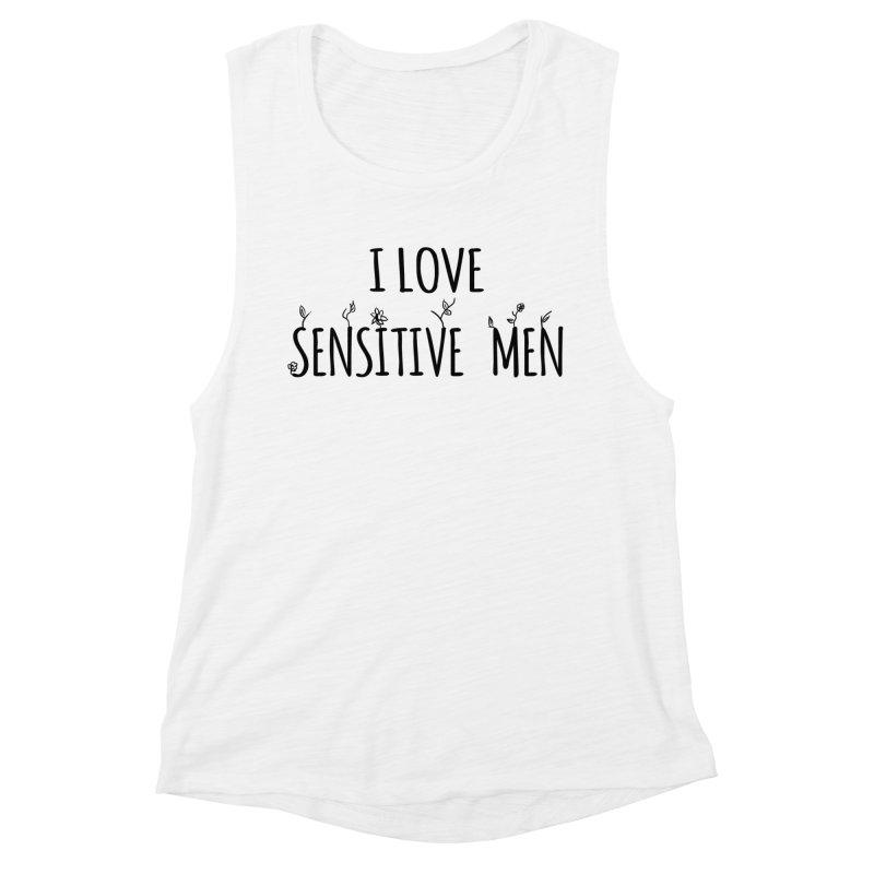 I Love Sensitive Men (Black) Women's Muscle Tank by sensitivemen's Artist Shop