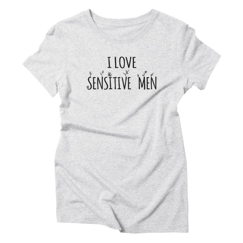 I Love Sensitive Men (Black) Women's Triblend T-Shirt by sensitivemen's Artist Shop
