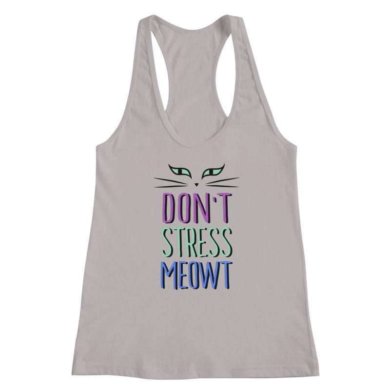 Don't Stress Meowt Women's Tank by Serenikitty's Artist Shop