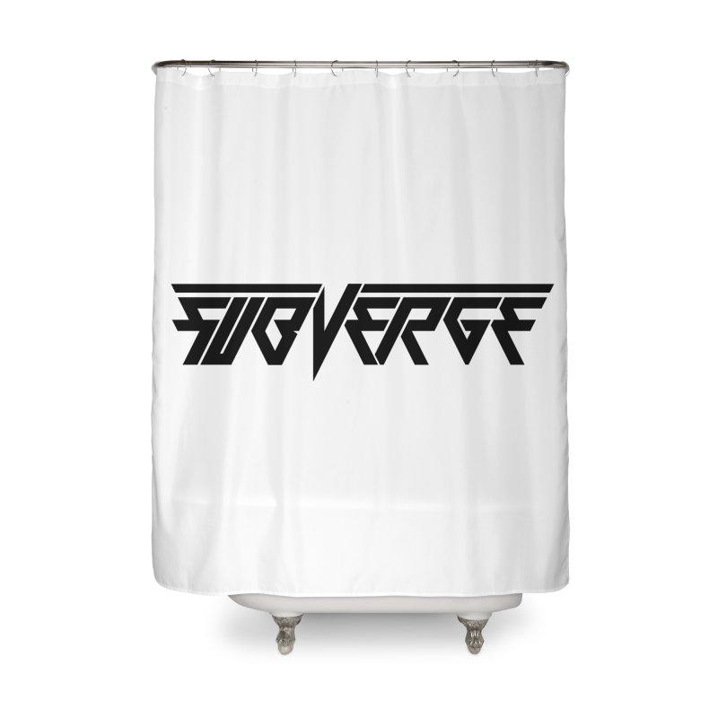 SUBVERGE Logo Home Shower Curtain by Sergio Seabra's Shop