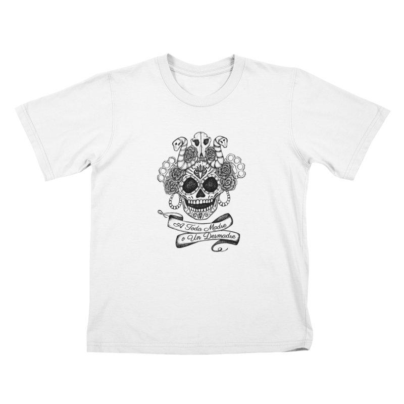 A Toda Madre Kids Toddler T-Shirt by serpenthes's Artist Shop