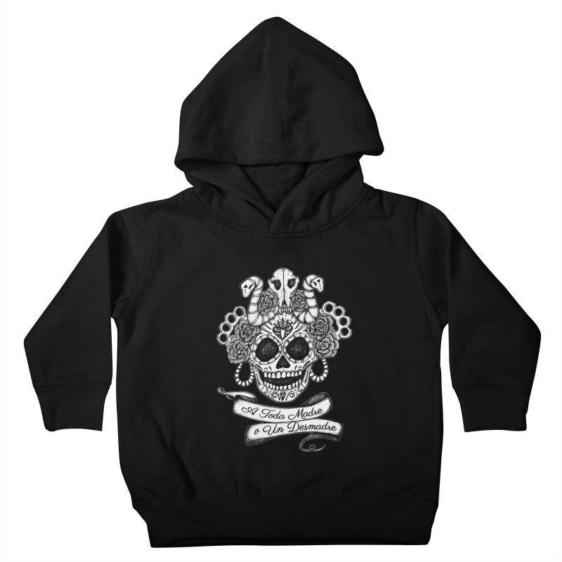 A Toda Madre Kids Toddler Pullover Hoody by serpenthes's Artist Shop