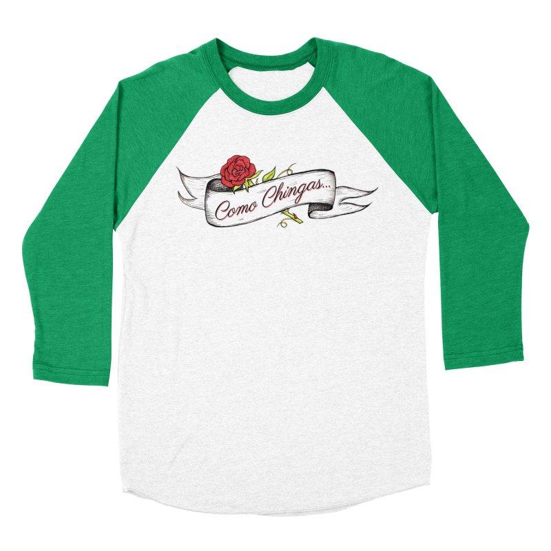 Como Chingas... Men's Baseball Triblend T-Shirt by serpenthes's Artist Shop